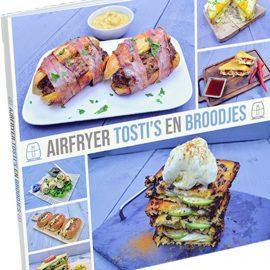Airfryer Kookboek: Airfryer tosti's en broodjes