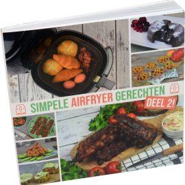 Airfryer Kookboek: Simpele Airfryer Gerechten Deel 2