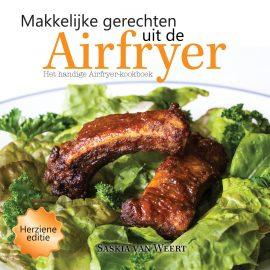 Makkelijke gerechten uit de Airfryer - Het handige Airfryer-kookboek
