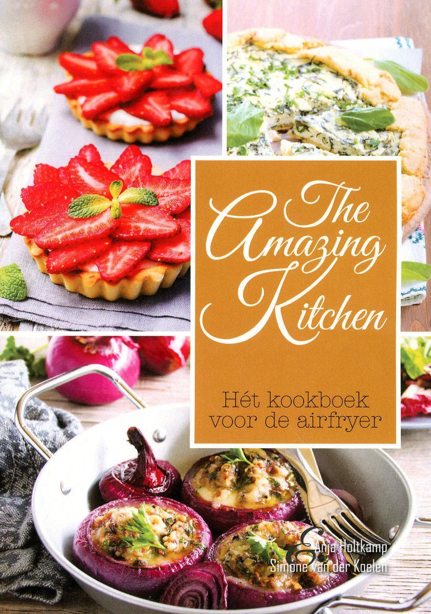 The Amazing Kitchen - Hét kookboek voor de airfryer